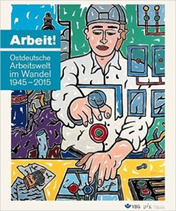 Arbeit_Ostdeutsche_Arbeitswelt_im_Wandel